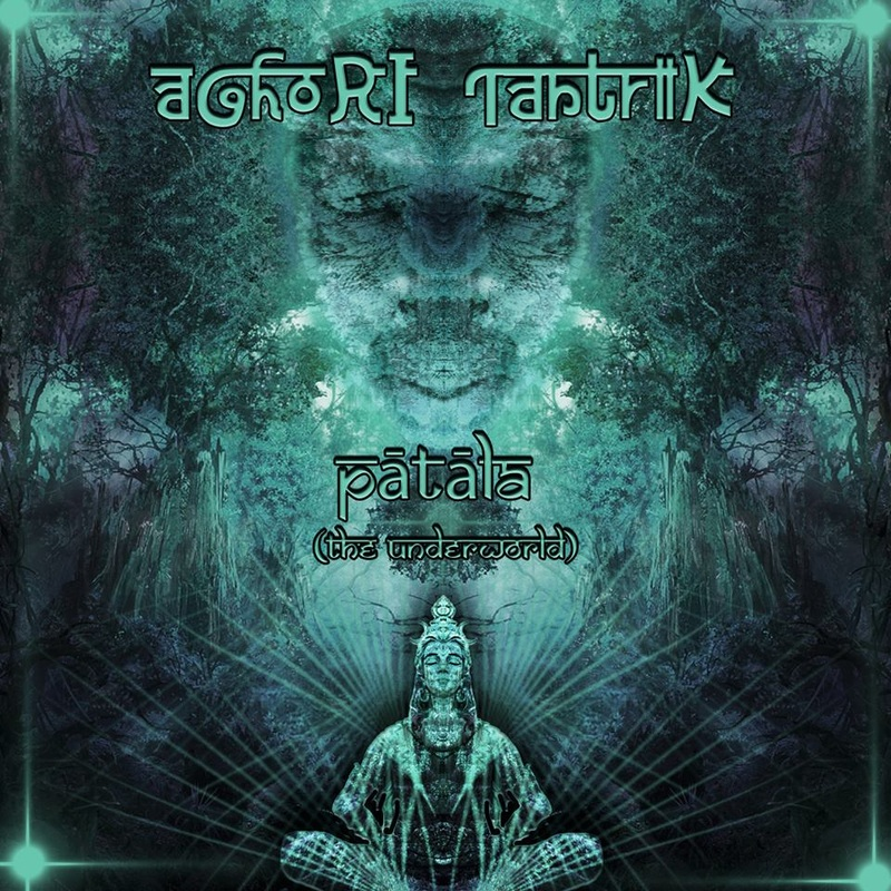 Aghori Tantrik – Patala (The Underworld) – OUT NOW!