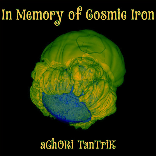 In memory of Cosmic Iron from aGh0Ri TanTriK