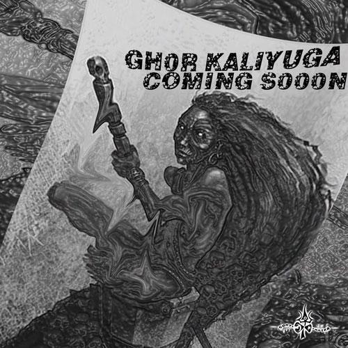 DarkPsy and Psycore psytrance compilation Ghor Kaliyuga coming soon on Sonic Tantra
