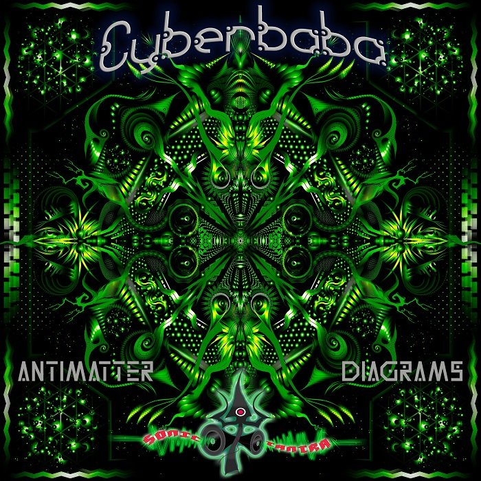 New Psycore album, Cyberbaba – Antimatter Diagrams out now on Sonic Tantra!