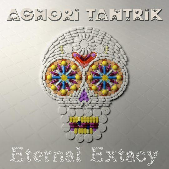 Aghori TanTriK - Eternal Extacy - DarkPsy Psycore Album Sonic Tantra